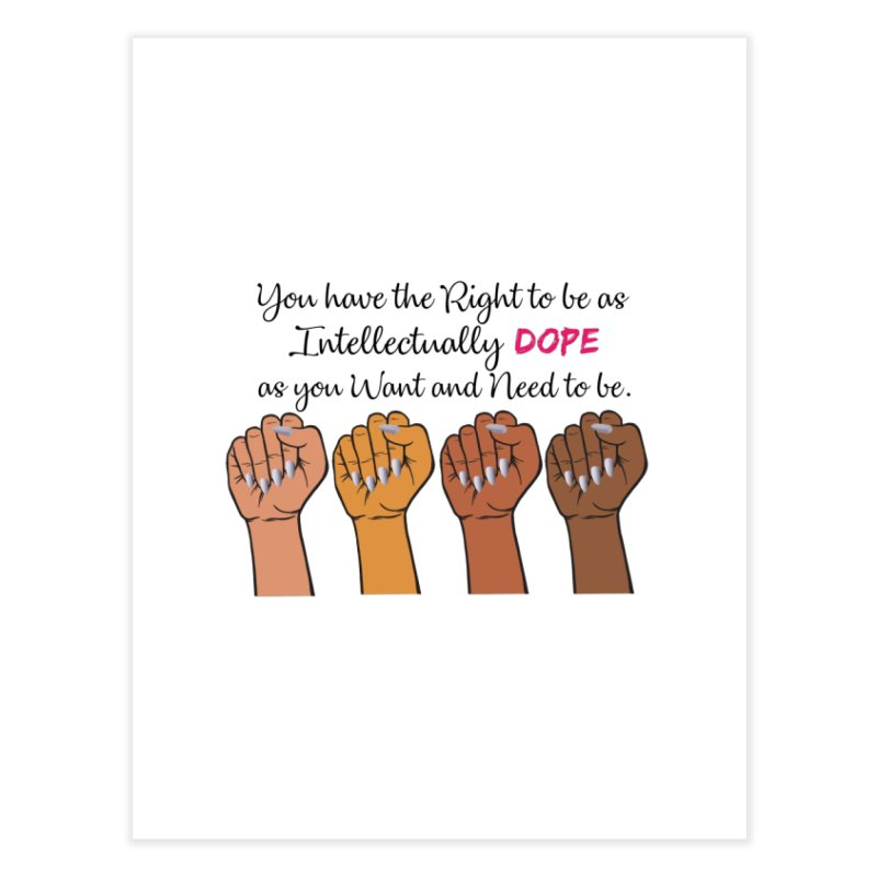 Intellectually DOPE - Melanin Women in Power Home Fine Art Print by Victoria Parham's Sassy Quotes Shop