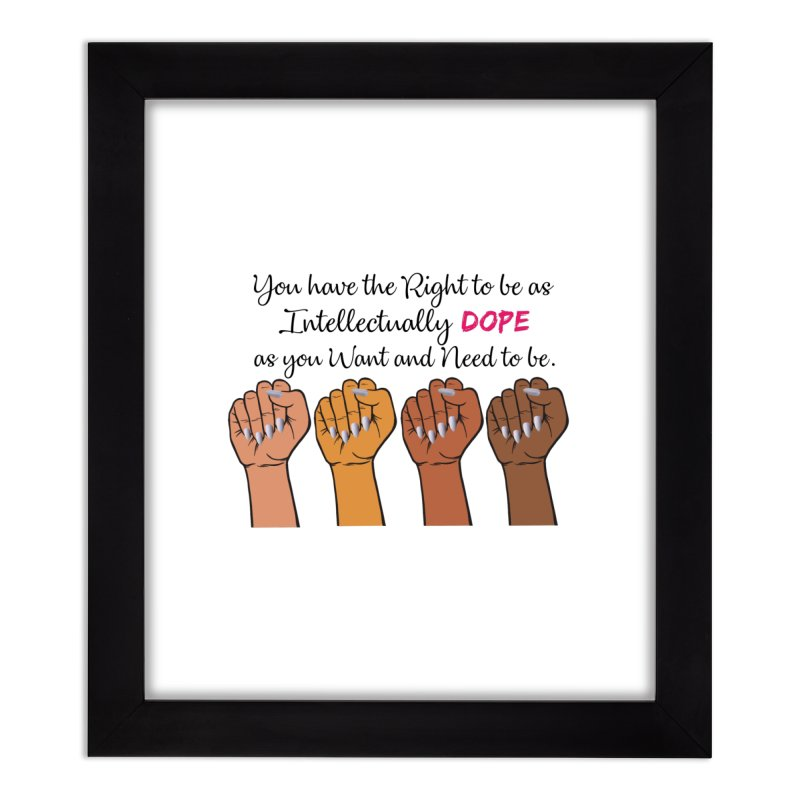 Intellectually DOPE - Melanin Women in Power Home Framed Fine Art Print by Victoria Parham's Sassy Quotes Shop