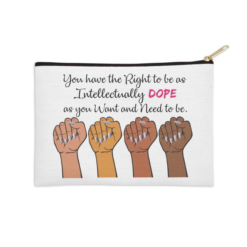 Intellectually DOPE - Melanin Women in Power Accessories Zip Pouch by Victoria Parham's Sassy Quotes Shop