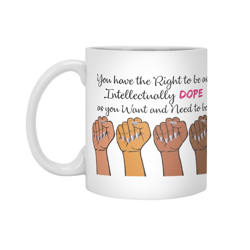 Intellectually DOPE - Melanin Women in Power Accessories Mug by Victoria Parham's Sassy Quotes Shop