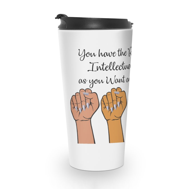 Intellectually DOPE - Melanin Women in Power Accessories Travel Mug by Victoria Parham's Sassy Quotes Shop