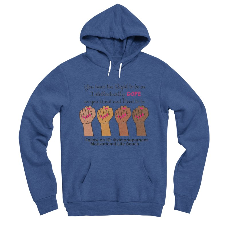 Intellectually DOPE - Melanin Women in Power - Branded Coaching Item Women's Sponge Fleece Pullover Hoody by Victoria Parham's Sassy Quotes Shop