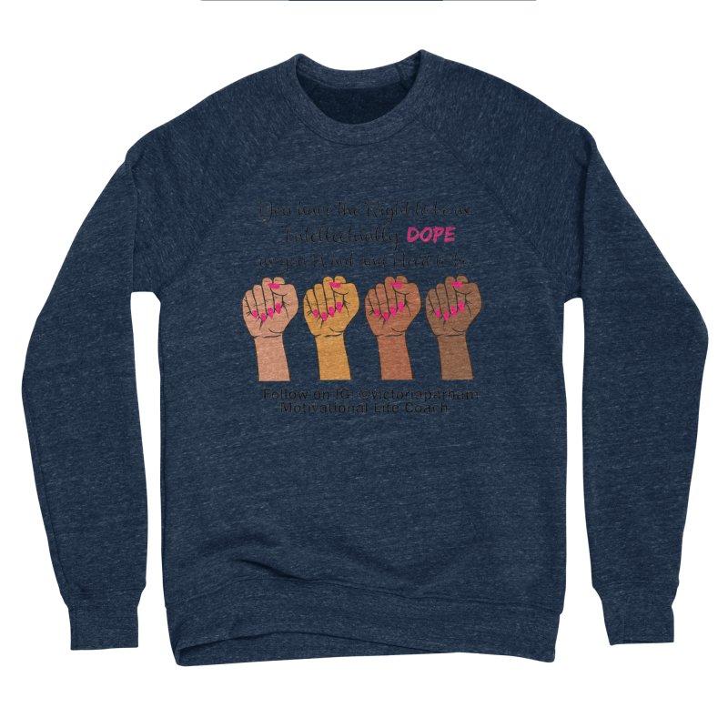 Intellectually DOPE - Melanin Women in Power - Branded Coaching Item Women's Sponge Fleece Sweatshirt by Victoria Parham's Sassy Quotes Shop
