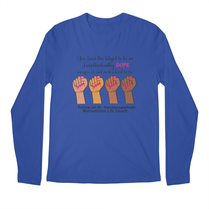 Intellectually DOPE - Melanin Women in Power - Branded Coaching Item Men's Regular Longsleeve T-Shirt by Victoria Parham's Sassy Quotes Shop