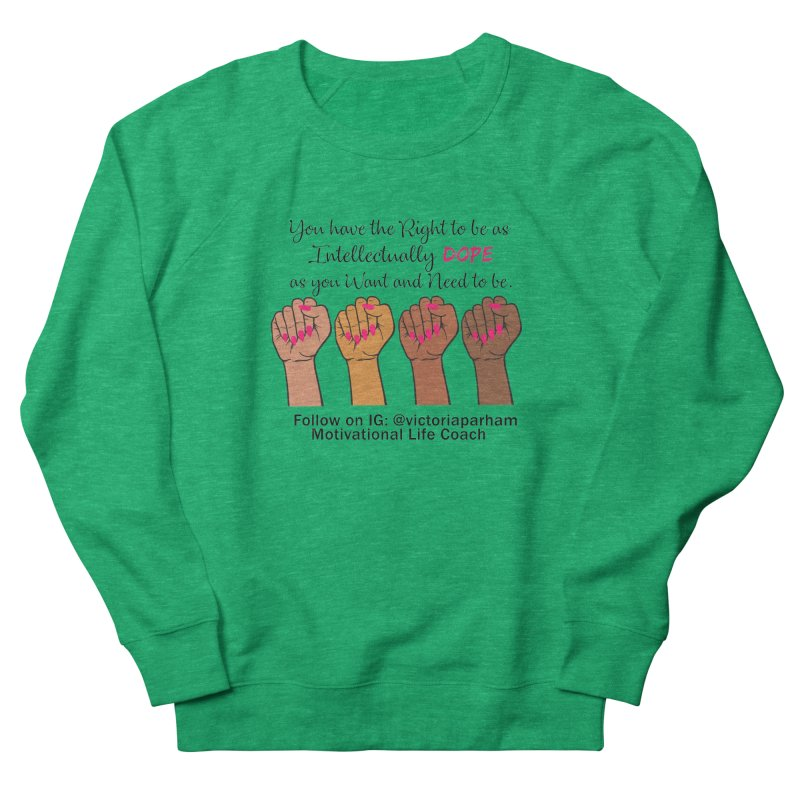 Intellectually DOPE - Melanin Women in Power - Branded Coaching Item Women's French Terry Sweatshirt by Victoria Parham's Sassy Quotes Shop