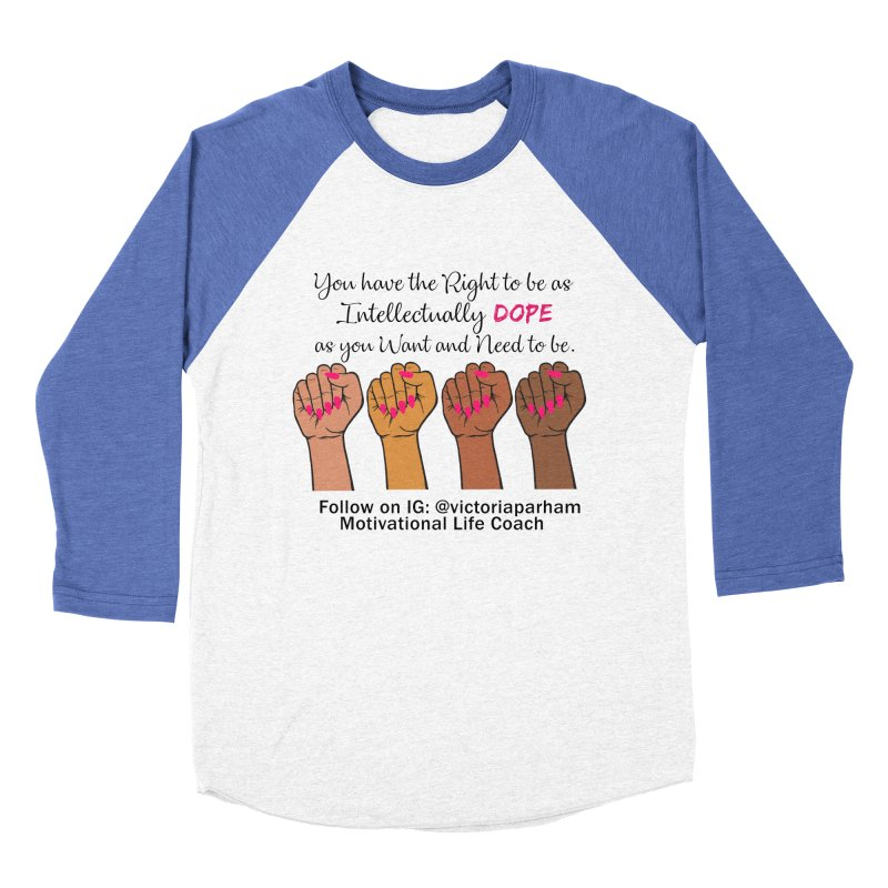 Intellectually DOPE - Melanin Women in Power - Branded Coaching Item Women's Baseball Triblend Longsleeve T-Shirt by Victoria Parham's Sassy Quotes Shop