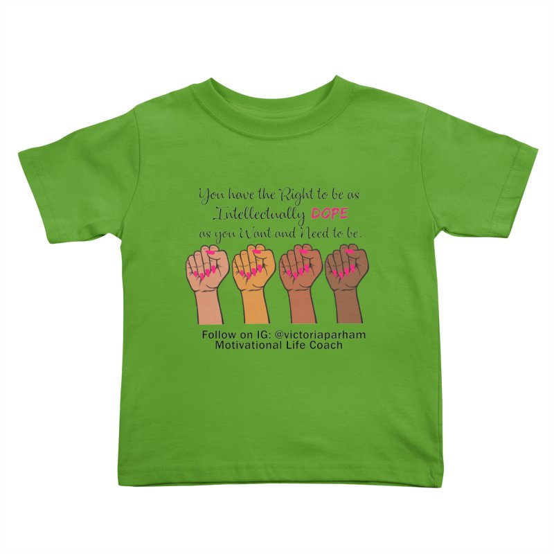 Intellectually DOPE - Melanin Women in Power - Branded Coaching Item Kids Toddler T-Shirt by Victoria Parham's Sassy Quotes Shop