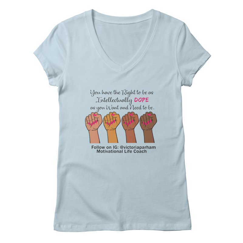 Intellectually DOPE - Melanin Women in Power - Branded Coaching Item Women's V-Neck by Victoria Parham's Sassy Quotes Shop