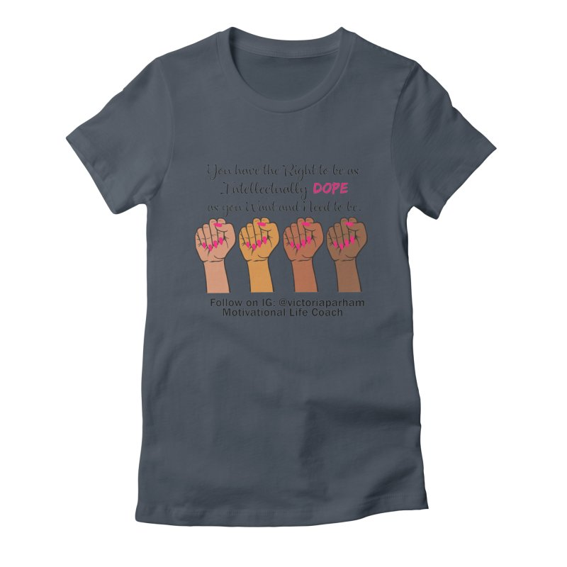 Intellectually DOPE - Melanin Women in Power - Branded Coaching Item Women's T-Shirt by Victoria Parham's Sassy Quotes Shop