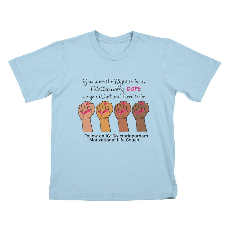 Intellectually DOPE - Melanin Women in Power - Branded Coaching Item Kids T-Shirt by Victoria Parham's Sassy Quotes Shop