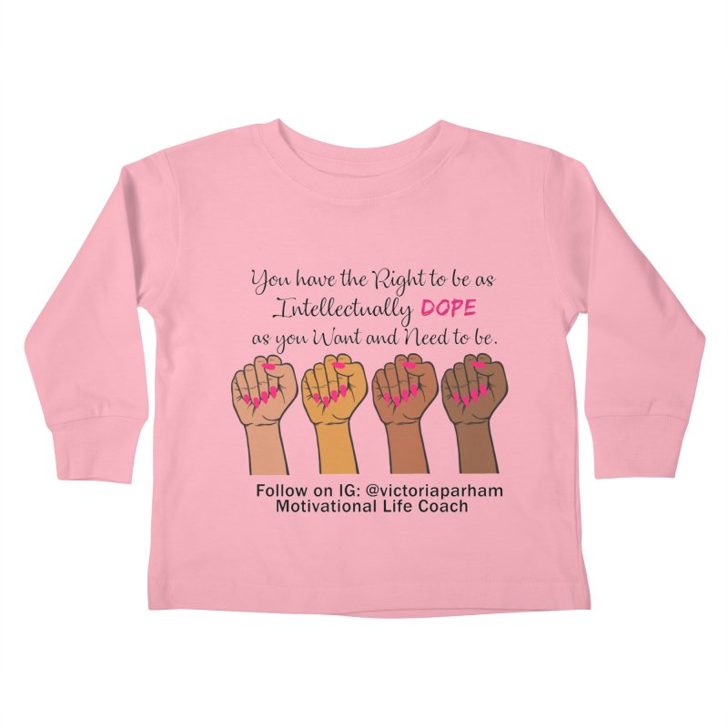 Intellectually DOPE - Melanin Women in Power - Branded Coaching Item Kids Toddler Longsleeve T-Shirt by Victoria Parham's Sassy Quotes Shop