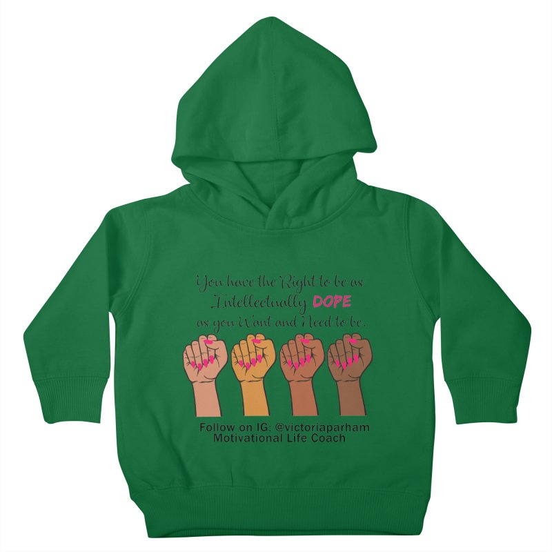 Intellectually DOPE - Melanin Women in Power - Branded Coaching Item Kids Toddler Pullover Hoody by Victoria Parham's Sassy Quotes Shop