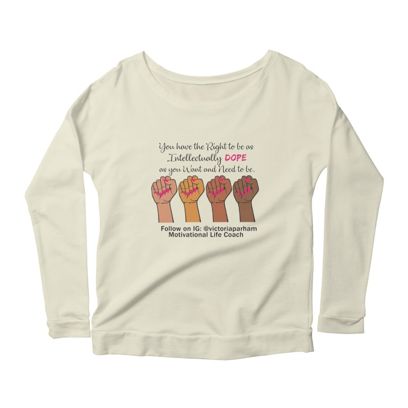 Intellectually DOPE - Melanin Women in Power - Branded Coaching Item Women's Scoop Neck Longsleeve T-Shirt by Victoria Parham's Sassy Quotes Shop