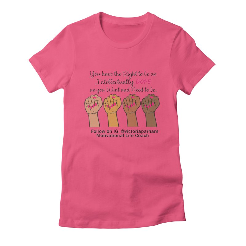 Intellectually DOPE - Melanin Women in Power - Branded Coaching Item Women's Fitted T-Shirt by Victoria Parham's Sassy Quotes Shop