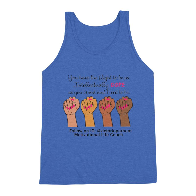 Intellectually DOPE - Melanin Women in Power - Branded Coaching Item Men's Triblend Tank by Victoria Parham's Sassy Quotes Shop