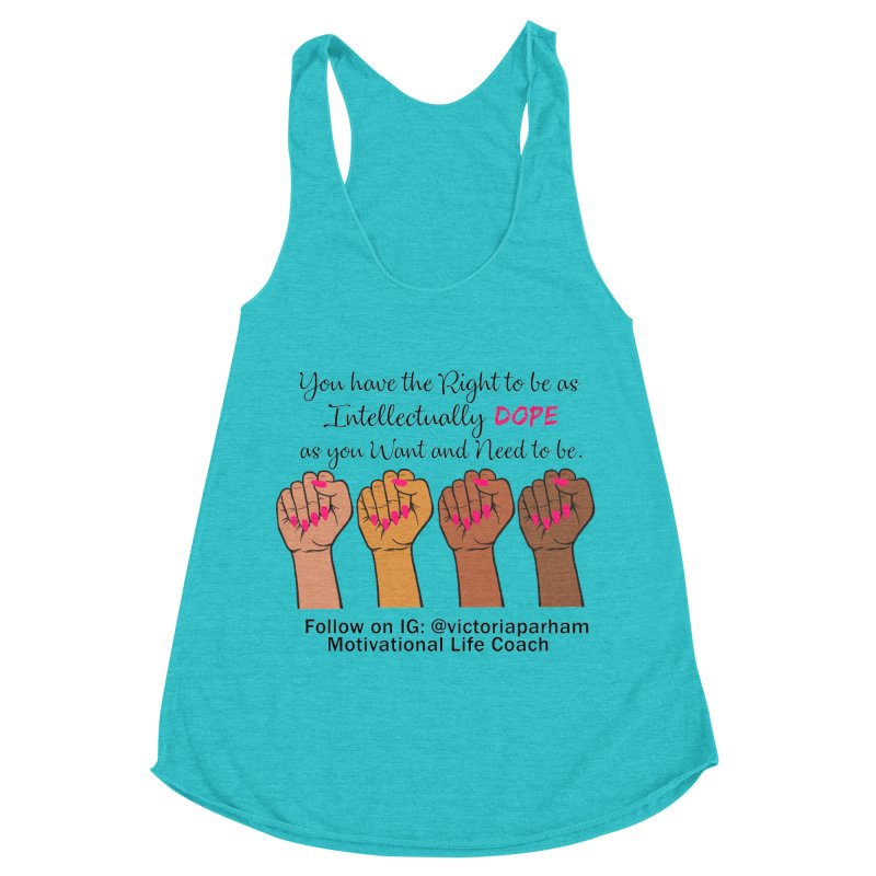 Intellectually DOPE - Melanin Women in Power - Branded Coaching Item Women's Racerback Triblend Tank by Victoria Parham's Sassy Quotes Shop