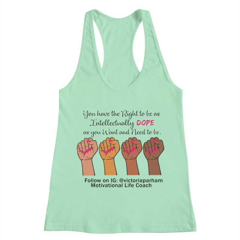 Intellectually DOPE - Melanin Women in Power - Branded Coaching Item Women's Racerback Tank by Victoria Parham's Sassy Quotes Shop