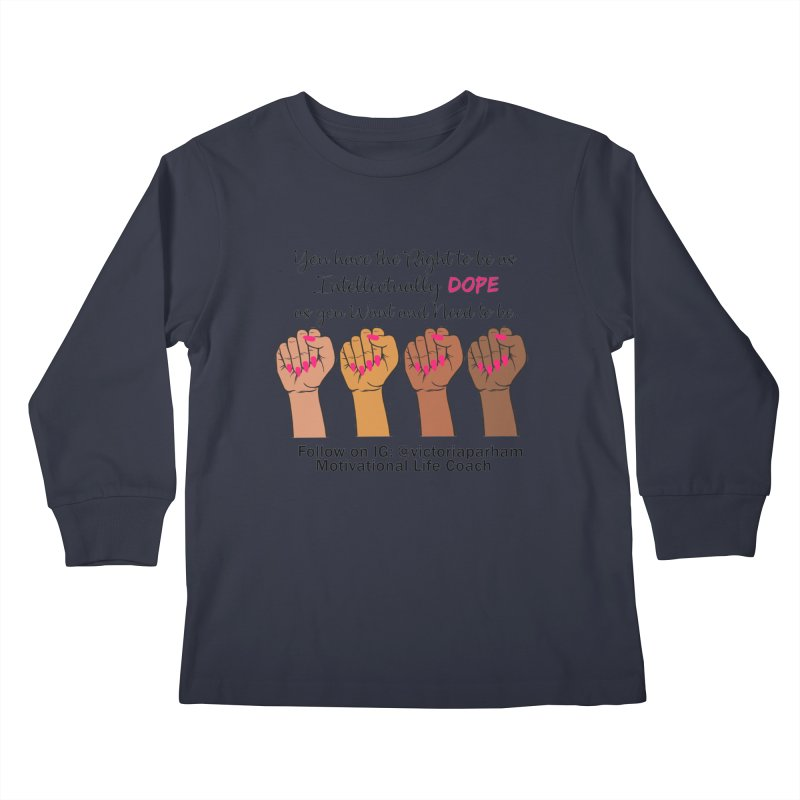 Intellectually DOPE - Melanin Women in Power - Branded Coaching Item Kids Longsleeve T-Shirt by Victoria Parham's Sassy Quotes Shop