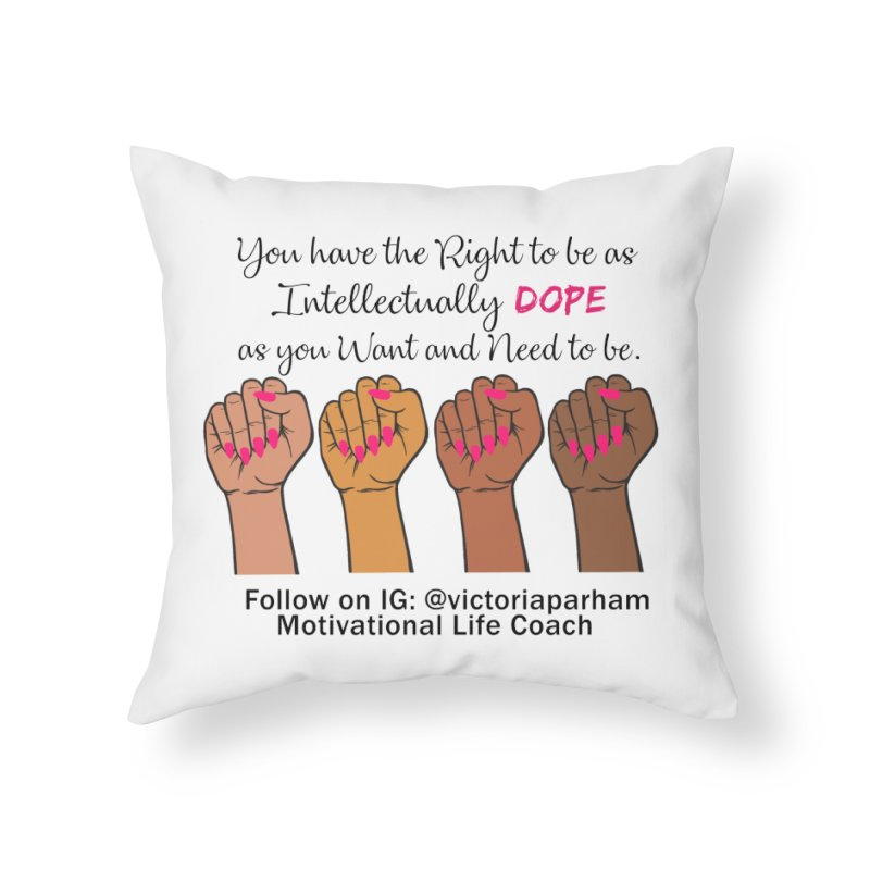 Intellectually DOPE - Melanin Women in Power - Branded Coaching Item Home Throw Pillow by Victoria Parham's Sassy Quotes Shop