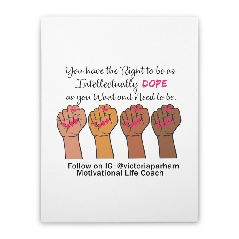 Intellectually DOPE - Melanin Women in Power - Branded Coaching Item Home Stretched Canvas by Victoria Parham's Sassy Quotes Shop
