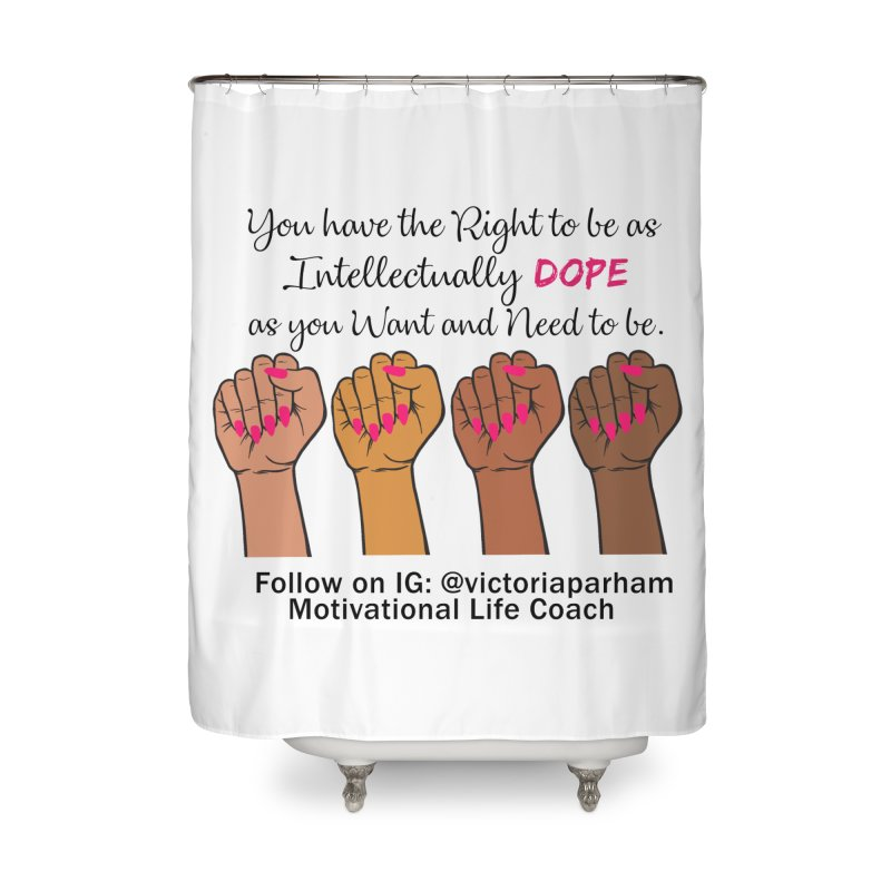 Intellectually DOPE - Melanin Women in Power - Branded Coaching Item Home Shower Curtain by Victoria Parham's Sassy Quotes Shop