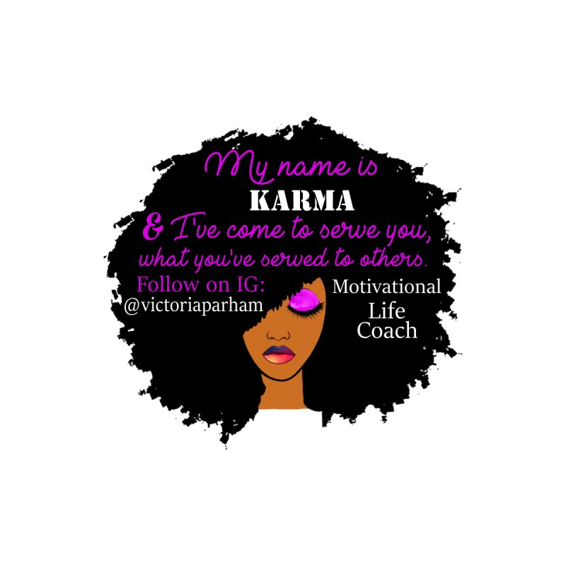 My Name is Karma - Branded Life Coaching Item Accessories Sticker by Victoria Parham's Sassy Quotes Shop