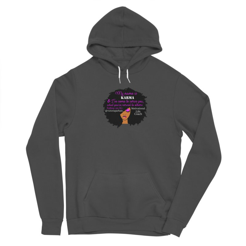 My Name is Karma - Branded Life Coaching Item Women's Pullover Hoody by Victoria Parham's Sassy Quotes Shop