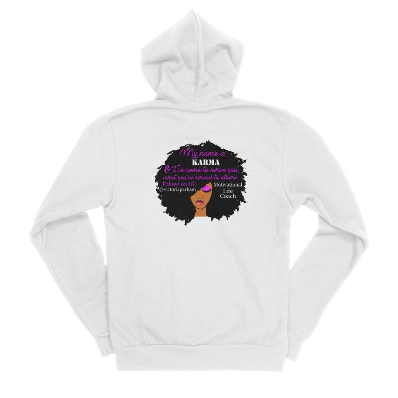 My Name is Karma - Branded Life Coaching Item Women's Sponge Fleece Zip-Up Hoody by Victoria Parham's Sassy Quotes Shop