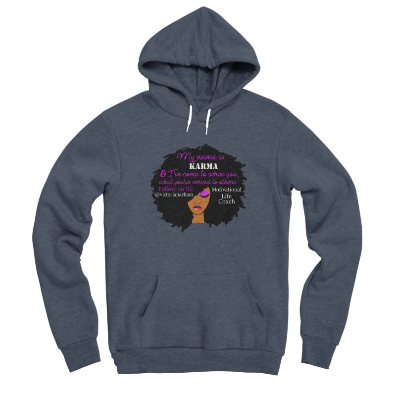 My Name is Karma - Branded Life Coaching Item Men's Sponge Fleece Pullover Hoody by Victoria Parham's Sassy Quotes Shop