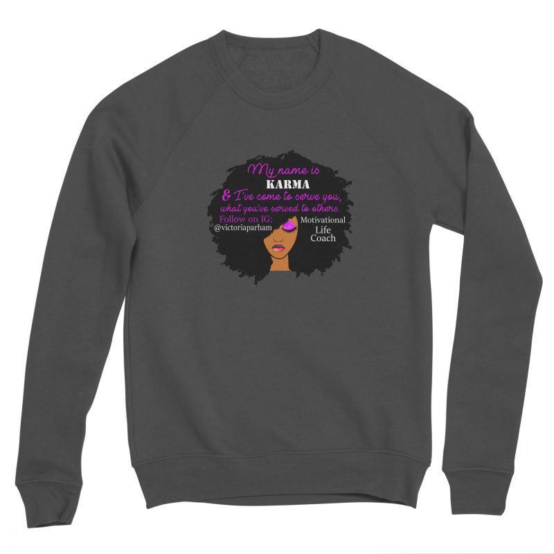 My Name is Karma - Branded Life Coaching Item Men's Sponge Fleece Sweatshirt by Victoria Parham's Sassy Quotes Shop