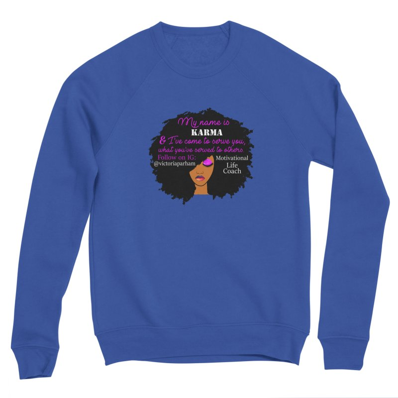 My Name is Karma - Branded Life Coaching Item Women's Sweatshirt by Victoria Parham's Sassy Quotes Shop