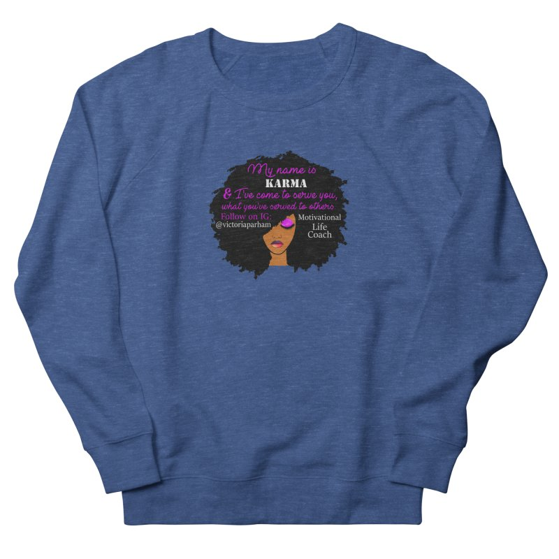 My Name is Karma - Branded Life Coaching Item Men's Sweatshirt by Victoria Parham's Sassy Quotes Shop