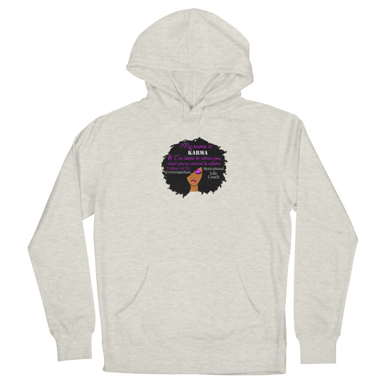 My Name is Karma - Branded Life Coaching Item Men's French Terry Pullover Hoody by Victoria Parham's Sassy Quotes Shop