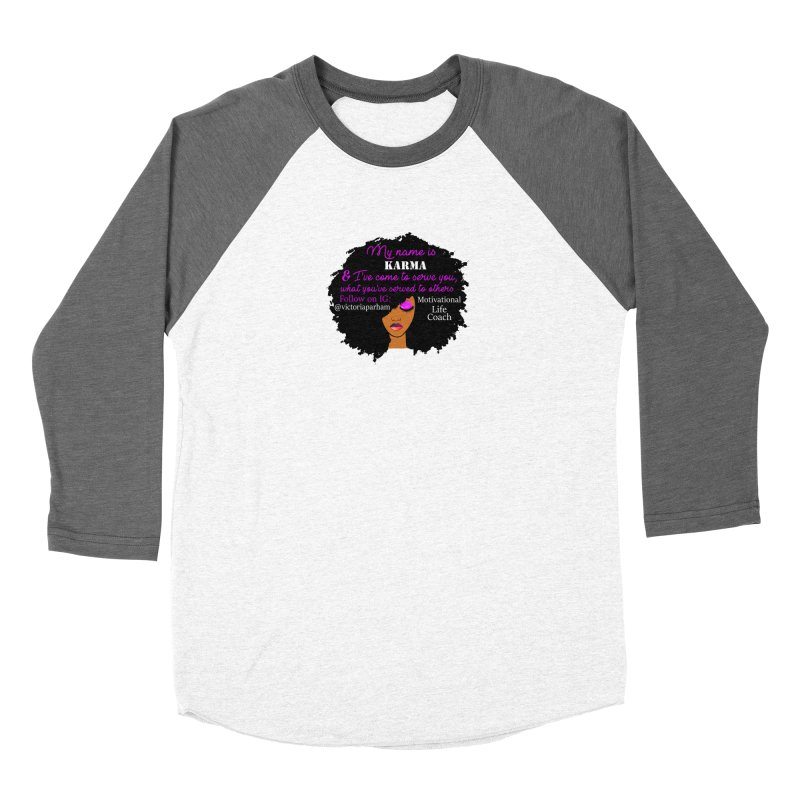 My Name is Karma - Branded Life Coaching Item Men's Baseball Triblend Longsleeve T-Shirt by Victoria Parham's Sassy Quotes Shop