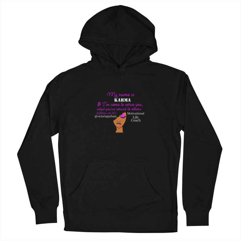 My Name is Karma - Branded Life Coaching Item Women's French Terry Pullover Hoody by Victoria Parham's Sassy Quotes Shop