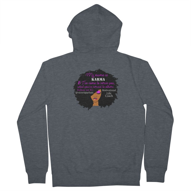 My Name is Karma - Branded Life Coaching Item Women's French Terry Zip-Up Hoody by Victoria Parham's Sassy Quotes Shop