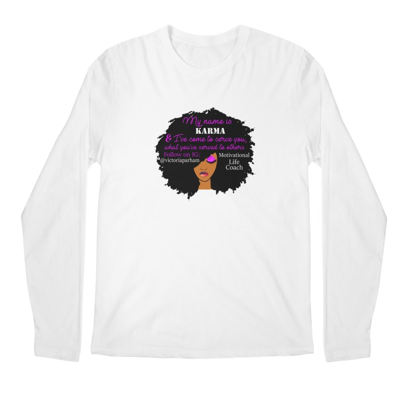 My Name is Karma - Branded Life Coaching Item Men's Regular Longsleeve T-Shirt by Victoria Parham's Sassy Quotes Shop
