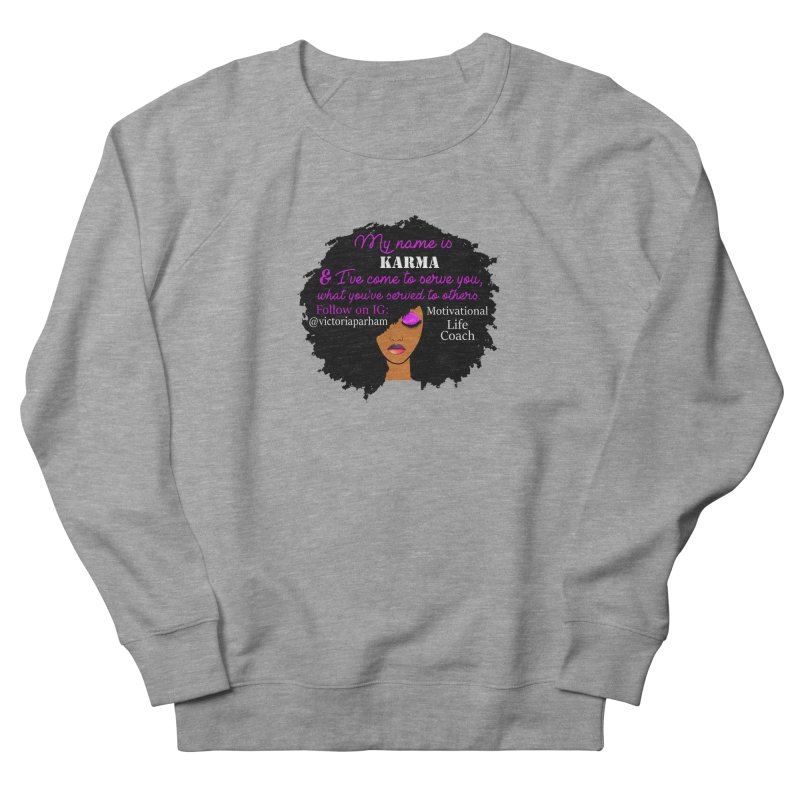 My Name is Karma - Branded Life Coaching Item Men's French Terry Sweatshirt by Victoria Parham's Sassy Quotes Shop