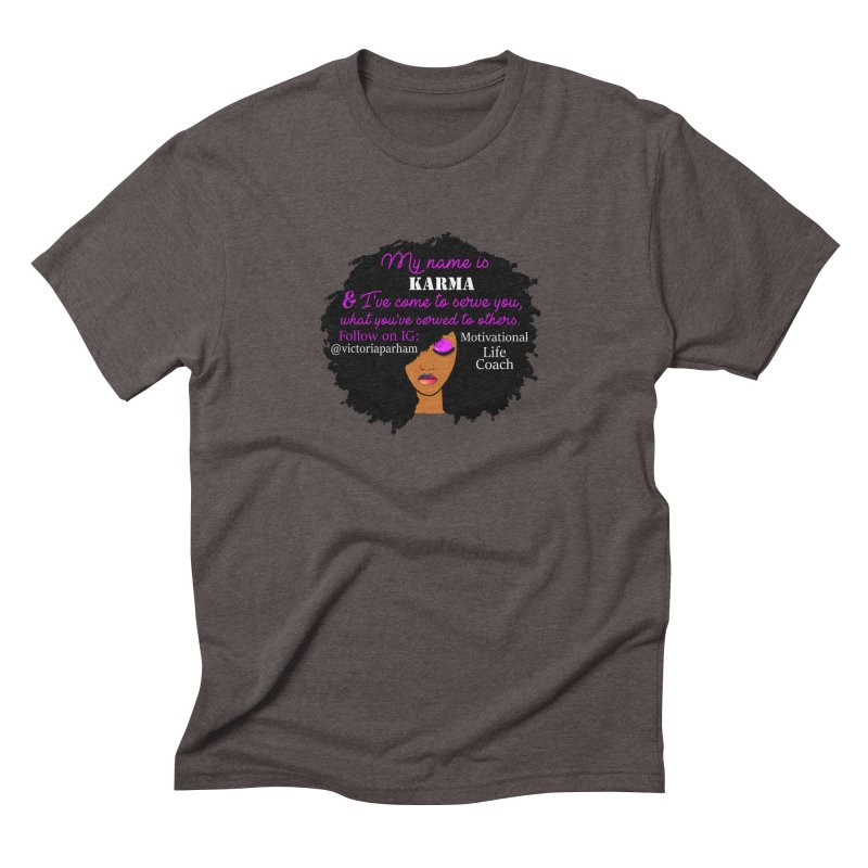 My Name is Karma - Branded Life Coaching Item Men's Triblend T-Shirt by Victoria Parham's Sassy Quotes Shop