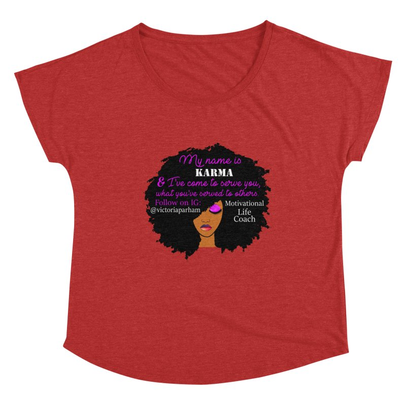 My Name is Karma - Branded Life Coaching Item Women's Dolman Scoop Neck by Victoria Parham's Sassy Quotes Shop