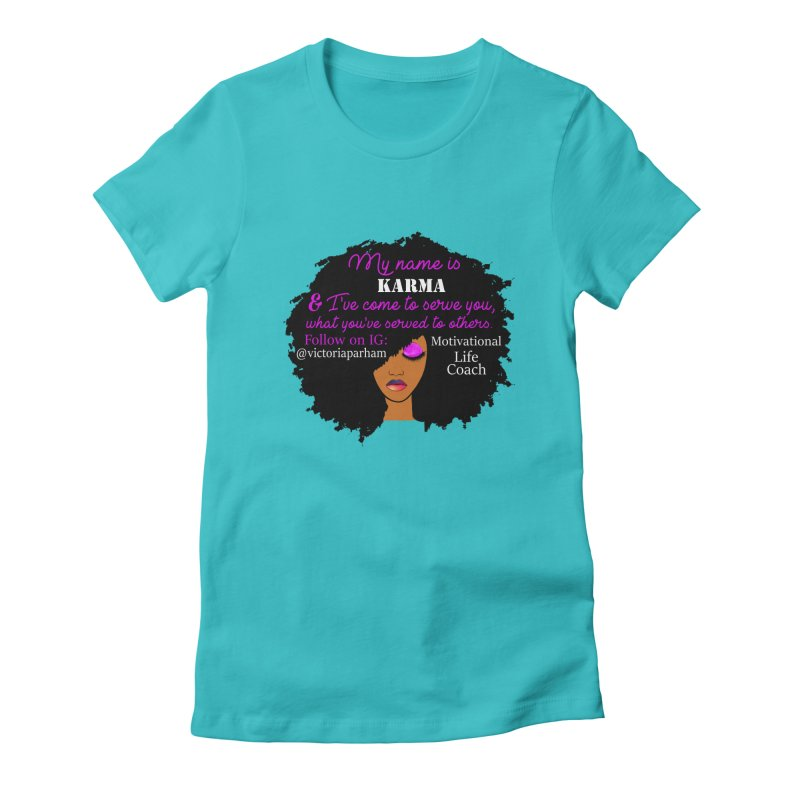 My Name is Karma - Branded Life Coaching Item Women's T-Shirt by Victoria Parham's Sassy Quotes Shop