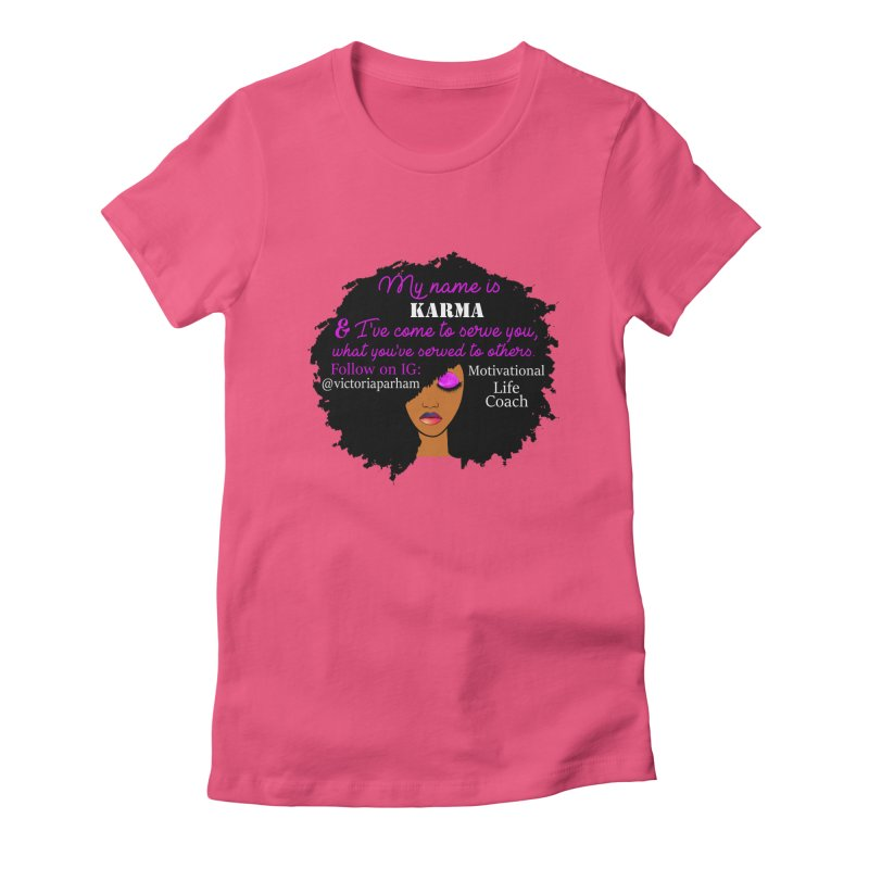 My Name is Karma - Branded Life Coaching Item Women's Fitted T-Shirt by Victoria Parham's Sassy Quotes Shop
