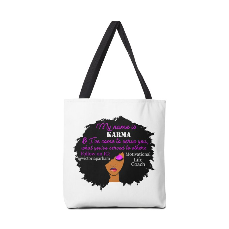 My Name is Karma - Branded Life Coaching Item Accessories Tote Bag Bag by Victoria Parham's Sassy Quotes Shop