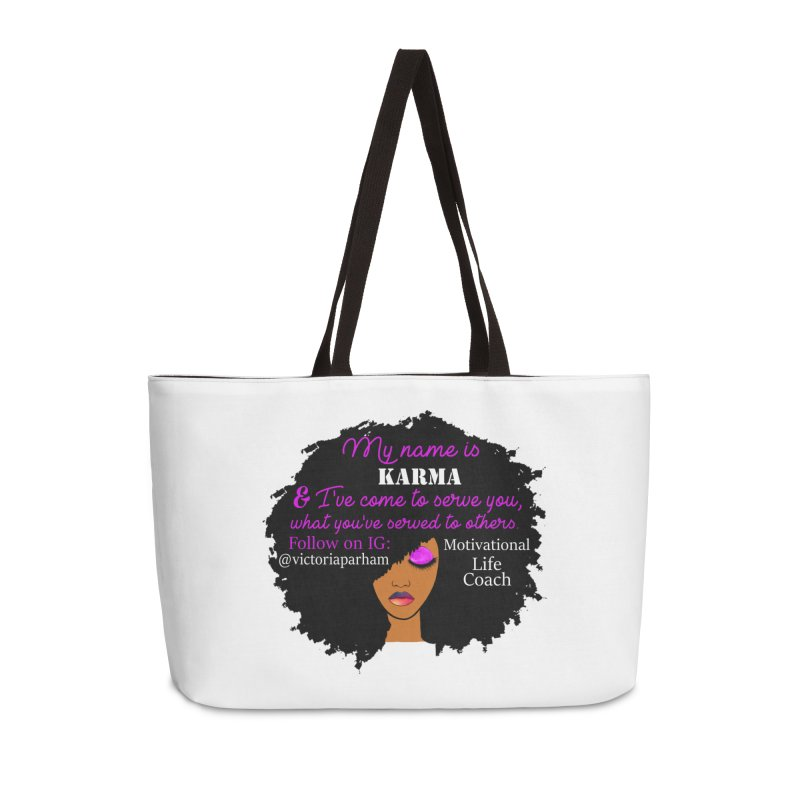 My Name is Karma - Branded Life Coaching Item Accessories Weekender Bag Bag by Victoria Parham's Sassy Quotes Shop