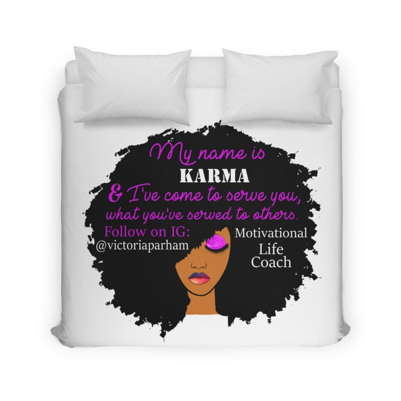 My Name is Karma - Branded Life Coaching Item Home Duvet by Victoria Parham's Sassy Quotes Shop