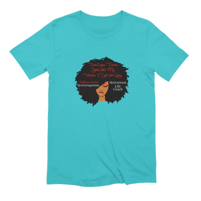 Don't Come for Me - Branded Life Coaching Item Men's T-Shirt by Victoria Parham's Sassy Quotes Shop
