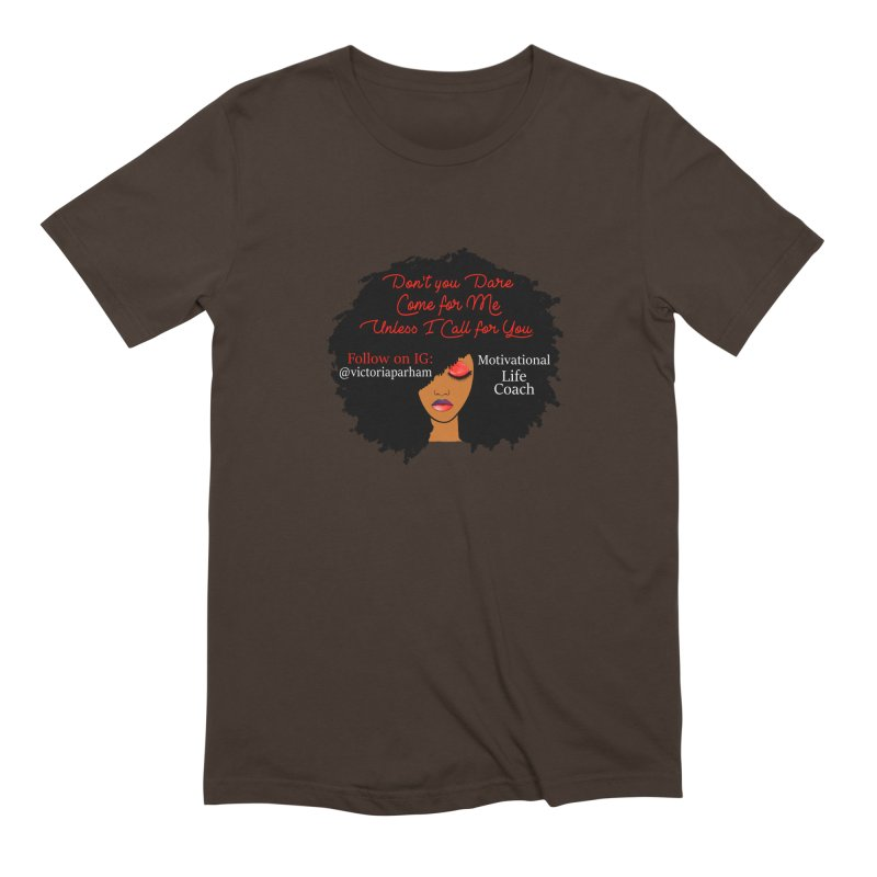 Don't Come for Me - Branded Life Coaching Item Men's Extra Soft T-Shirt by Victoria Parham's Sassy Quotes Shop