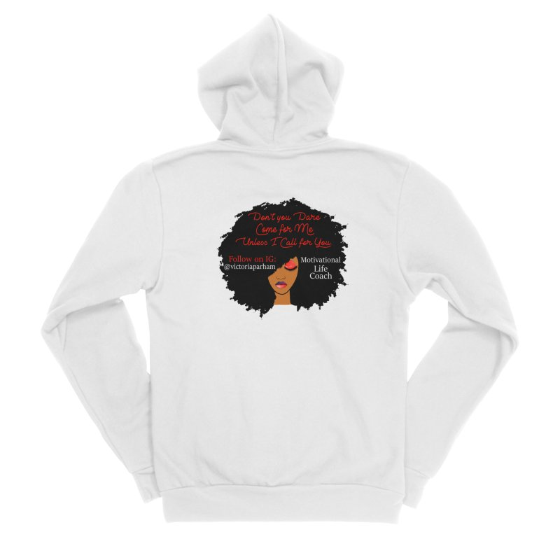 Don't Come for Me - Branded Life Coaching Item Men's Sponge Fleece Zip-Up Hoody by Victoria Parham's Sassy Quotes Shop