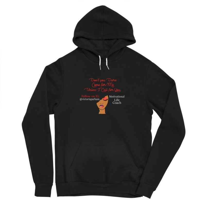 Don't Come for Me - Branded Life Coaching Item Men's Sponge Fleece Pullover Hoody by Victoria Parham's Sassy Quotes Shop