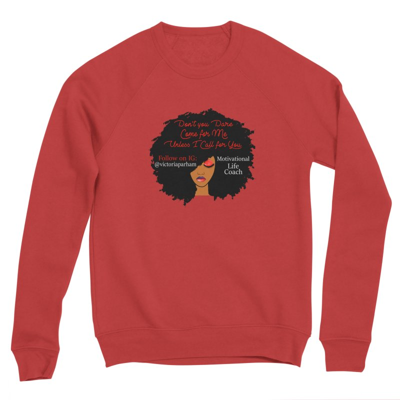 Don't Come for Me - Branded Life Coaching Item Men's Sweatshirt by Victoria Parham's Sassy Quotes Shop